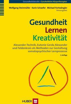 Gesundheit – Lernen – Kreativität von Fortwängler,  Michael, Schaefer,  Karin, Steinmüller,  Wolfgang