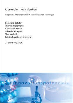 Gesundheit neu denken. von Bührlen,  Bernhard, Hegemann,  Thomas, Henke,  Klaus-Dirk, Kloepfer,  Albrecht, Reiß,  Thomas, Schwartz,  Friedrich Wilhem