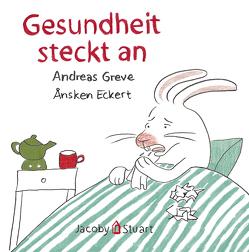 Gesundheit steckt an von Eckert,  Ånsken, Greve,  Andreas
