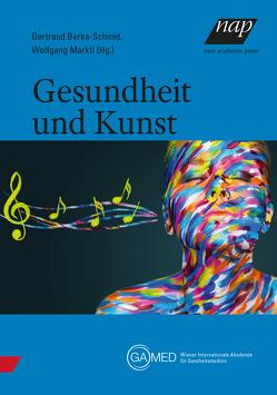 Gesundheit und Kunst von Berka-Schmid,  Gertraud, Marktl,  Wolfgang