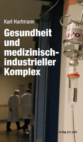 Gesundheit und medizinisch-industrieller Komplex von Hartmann,  Karl