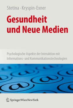 Gesundheit und Neue Medien von Kryspin-Exner,  Ilse, Stetina,  Birgit U.
