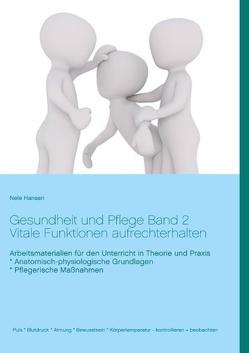 Gesundheit und Pflege Unterrichtsreihen Band 2 von Hansen,  Nele