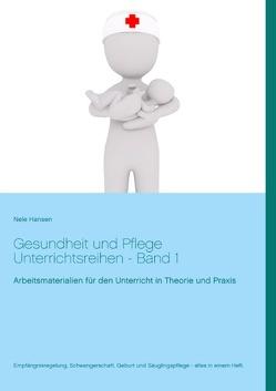 Gesundheit und Pflege Unterrichtsreihen von Hansen,  Nele