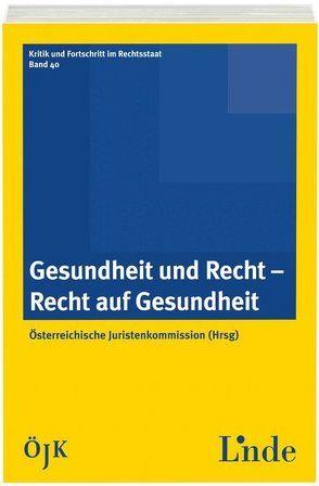 Gesundheit und Recht – Recht auf Gesundheit von Juristenkommission,  Österreichische