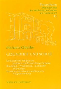 Gesundheit und Schule von Glöckler,  Michaela