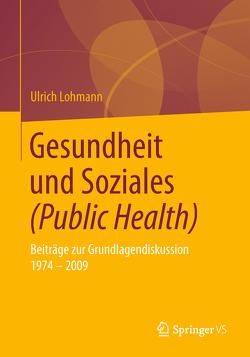 Gesundheit und Soziales (Public Health) von Lohmann,  Ulrich