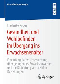 Gesundheit und Wohlbefinden im Übergang ins Erwachsenenalter von Rogge,  Frederike