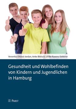 Gesundheit und Wohlbefinden von Kindern und Jugendlichen in Hamburg von Bletsch,  Anke, Ottová-Jordan,  Veronika, Ravens-Sieberer,  Ulrike