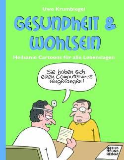 Gesundheit und Wohlsein von Krumbiegel,  Uwe