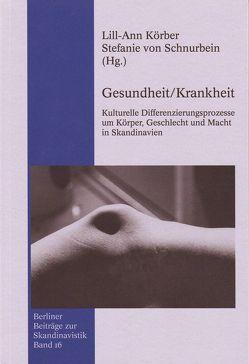 Gesundheit/Krankheit von Körber,  Lill A, Schnurbein,  Stefanie von