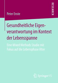 Gesundheitliche Eigenverantwortung im Kontext der Lebensspanne von Enste,  Peter