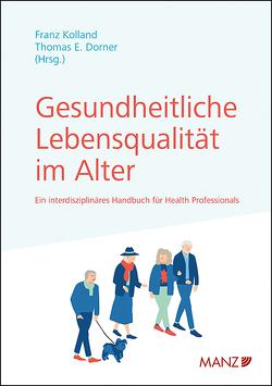 Gesundheitliche Lebensqualität im Alter von Dorner,  Thomas Ernst, Kolland,  Franz