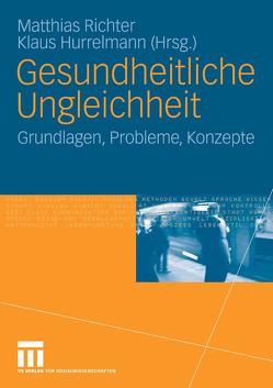 Gesundheitliche Ungleichheit von Hurrelmann,  Klaus, Richter,  Matthias