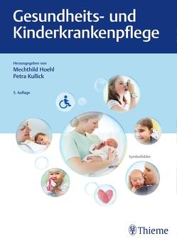 Gesundheits- und Kinderkrankenpflege von Hoehl,  Mechthild, Kullick,  Petra