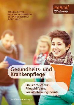Gesundheits- und Krankenpflege von Aiglesberger,  Michael, Hochleitner,  Petra, Kleiss,  Doris, Reiter,  Monika
