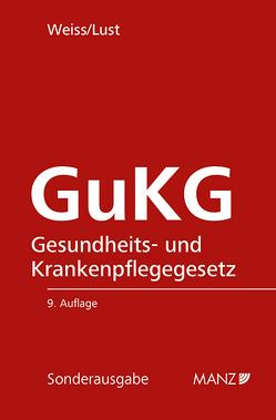 Gesundheits- und Krankenpflegegesetz GuKG von Lust,  Alexandra, Weiss,  Susanne
