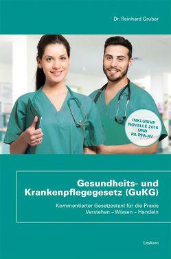Gesundheits- und Krankenpflegegesetz (GuKG) von Gruber,  Reinhard