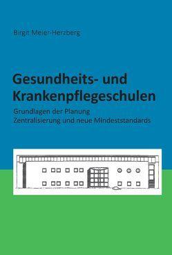 Gesundheits- und Krankenpflegeschulen von Meier-Herzberg,  Birgit