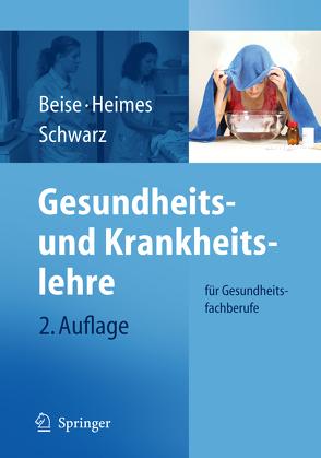 Gesundheits- und Krankheitslehre von Beise,  Uwe, Heimes,  Silke, Schwarz,  Werner