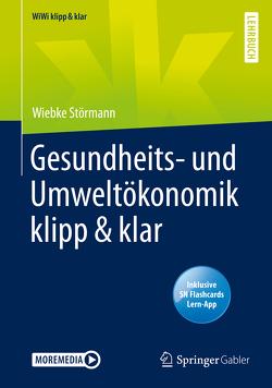 Gesundheits- und Umweltökonomik klipp & klar von Störmann,  Wiebke