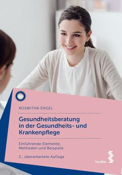 Gesundheitsberatung in der Gesundheits- und Krankenpflege von Engel,  Roswitha