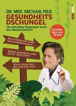 Gesundheitsdschungel von Feld,  Michael