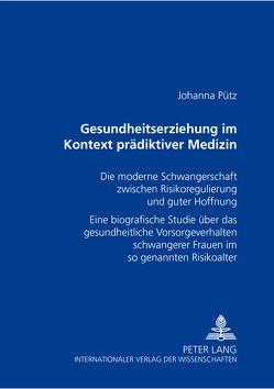 Gesundheitserziehung im Kontext prädiktiver Medizin von Pütz,  Johanna