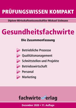 Gesundheitsfachwirte: Prüfungswissen kompakt von Sielmann,  Michael
