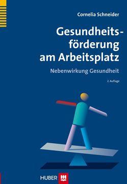 Gesundheitsförderung am Arbeitsplatz von Schneider,  Cornelia