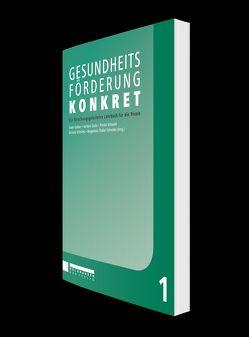 Gesundheitsförderung konkret von Gollner,  Erwin, Schnabel,  Florian, Schnitzer,  Barbara, Szabo,  Barbara, Thaller-Schneider,  Magdalena