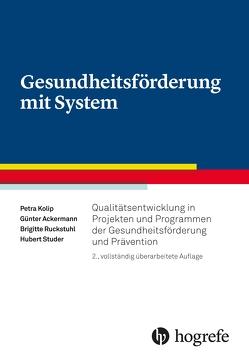 Gesundheitsförderung mit System von Ackermann,  Günter, Kolip,  Petra, Ruckstuhl,  Brigitte, Studer,  Hubert