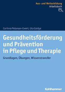Gesundheitsförderung und Prävention in Pflege und Therapie von Gaidys,  Uta, Petersen-Ewert,  Corinna