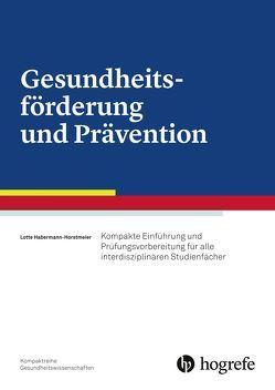 Gesundheitsförderung und Prävention von Habermann-Horstmeier,  Lotte