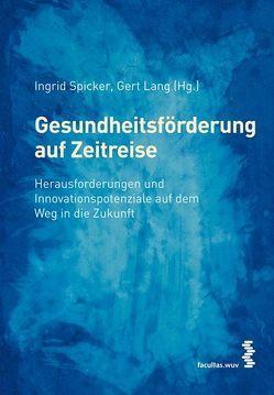 Gesundheitsförderung auf Zeitreise von Lang,  Gert, Spicker,  Ingrid
