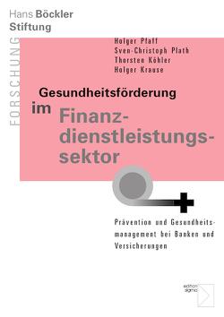 Gesundheitsförderung im Finanzdienstleistungssektor von Köhler,  Thorsten, Krause,  Holger, Pfaff,  Holger, Plath,  Sven Christoph