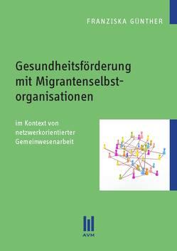Gesundheitsförderung mit Migrantenselbstorganisationen von Günther,  Franziska