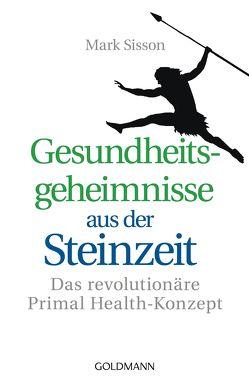 Gesundheitsgeheimnisse aus der Steinzeit von Lehner,  Jochen, Sisson,  Mark