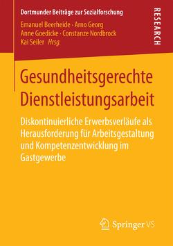 Gesundheitsgerechte Dienstleistungsarbeit von Beerheide,  Emanuel, Georg,  Arno, Goedicke,  Anne, Nordbrock,  Constanze, Seiler,  Kai