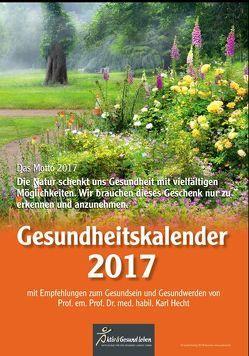 Gesundheitskalender 2017 von Prof. Hecht,  Karl
