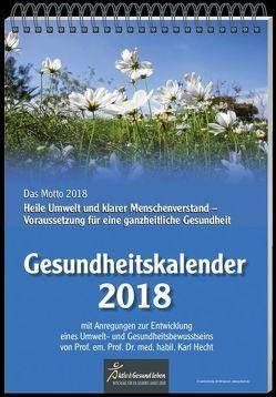 Gesundheitskalender 2018 von Hecht,  Prof. em. Prof. Dr. med. habil. Karl