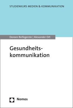 Gesundheitskommunikation von Ort,  Alexander, Reifegerste,  Doreen
