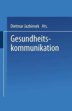 Gesundheitskommunikation von Jazbinsek,  Dietmar