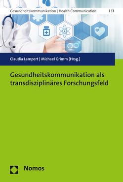 Gesundheitskommunikation als transdisziplinäres Forschungsfeld von Grimm,  Michael, Lampert,  Claudia