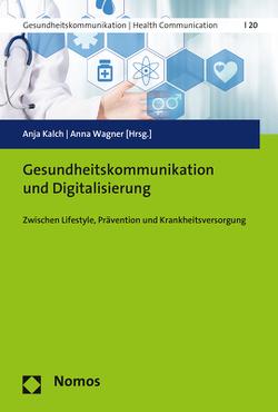 Gesundheitskommunikation und Digitalisierung von Kalch,  Anja, Wagner,  Anna