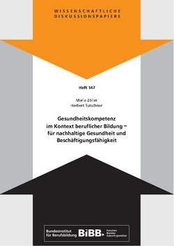Gesundheitskompetenz im Kontext beruflicher Bildung – für nachhaltige Gesundheit und Beschäftigungsfähigkeit von Bundesinstitut für Berufsbildung (BIBB), Tutschner,  Herbert, Zöller,  Maria