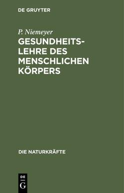 Gesundheitslehre des menschlichen Körpers von Niemeyer,  P.