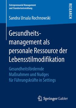 Gesundheitsmanagement als personale Ressource der Lebensstilmodifikation von Rochnowski,  Sandra Ursula