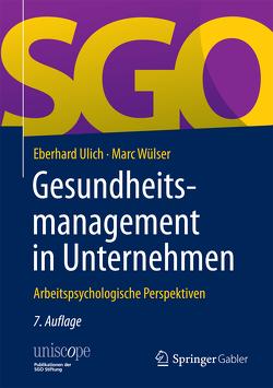 Gesundheitsmanagement in Unternehmen von Ulich,  Eberhard, Wülser,  Marc
