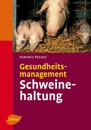 Gesundheitsmanagement Schweinehaltung von Prange,  Hartwig